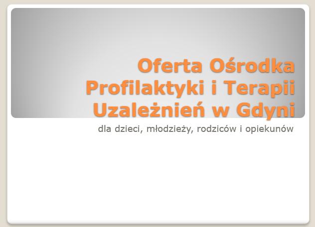 Oferta Ośrodka Profilaktyki i Terapii Uzależnień w Gdyni dla dzieci, młodzieży, rodzi