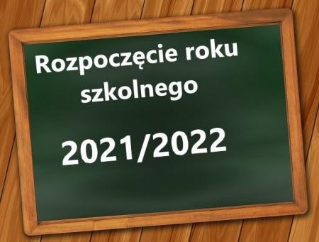 Rozpoczęcie roku szkolnego 2021/2022   - 1 września 2021 r.